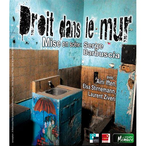Affiche spectacle droit dans le mur par la compagnie Serge Barbuscia