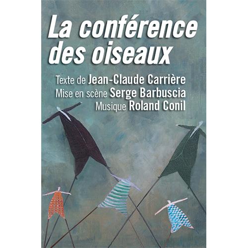Affiche du spectacle la conférence des oiseaux par la compagnie Serge Barbuscia