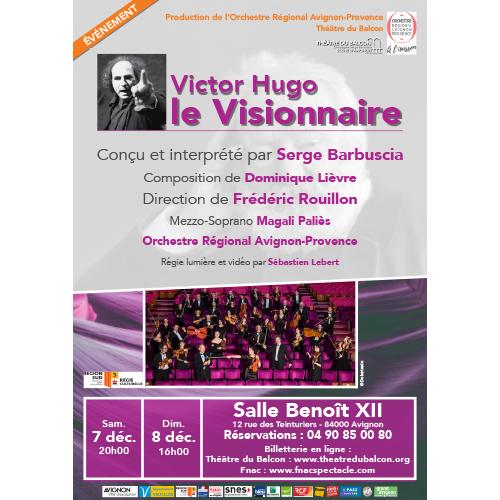 Affiche du spectacle Victor Hugo le Visionnaire par la compagnie Serge Barbuscia