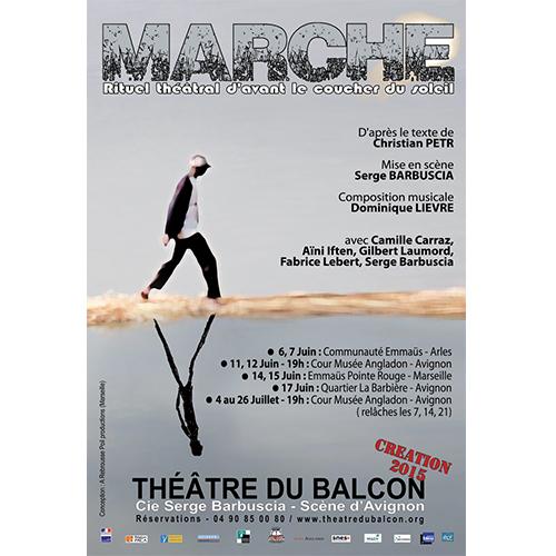 Affiche du spectacle Marche par la compagnie Serge Barbuscia