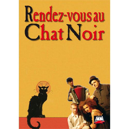 Affiche du spectacle Rendez-vous au Chat Noir par la compagnie Serge Barbuscia
