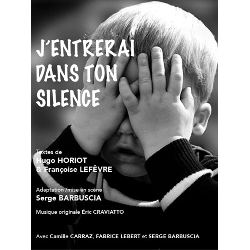 Affiche du spectacle J'entrerai dans ton silence par la compagnie Serge Barbuscia