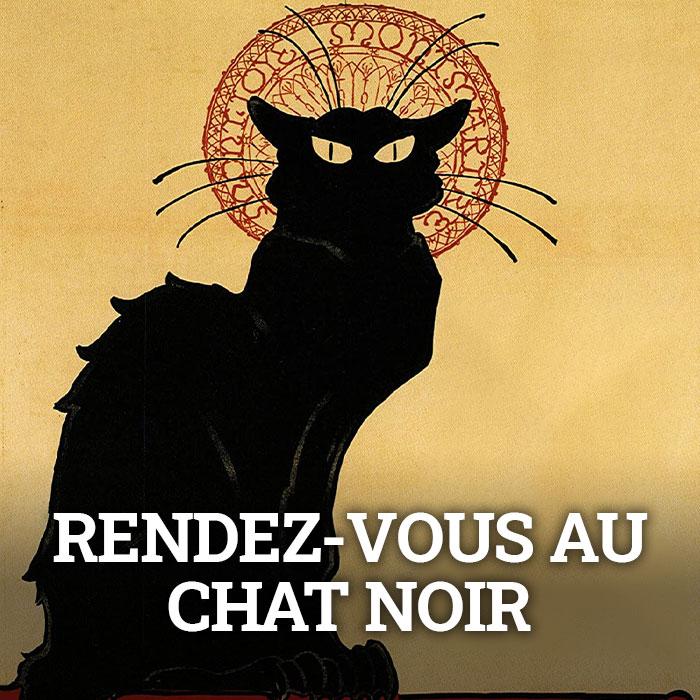 Rendez-vous au chat noir
