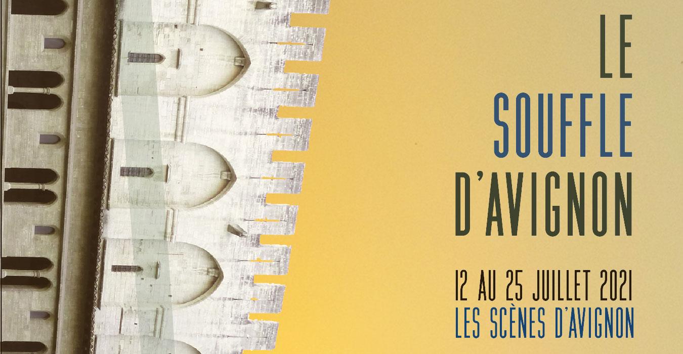 Souffle d'Avignon 2021 du 12 au 25 juillet