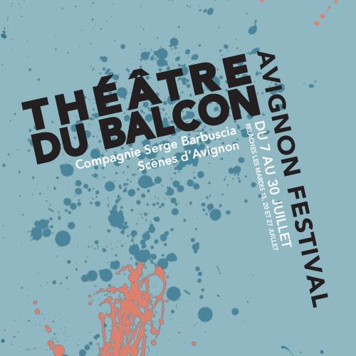 Programme Théâtre du Balcon Festival d'Avignon 2021